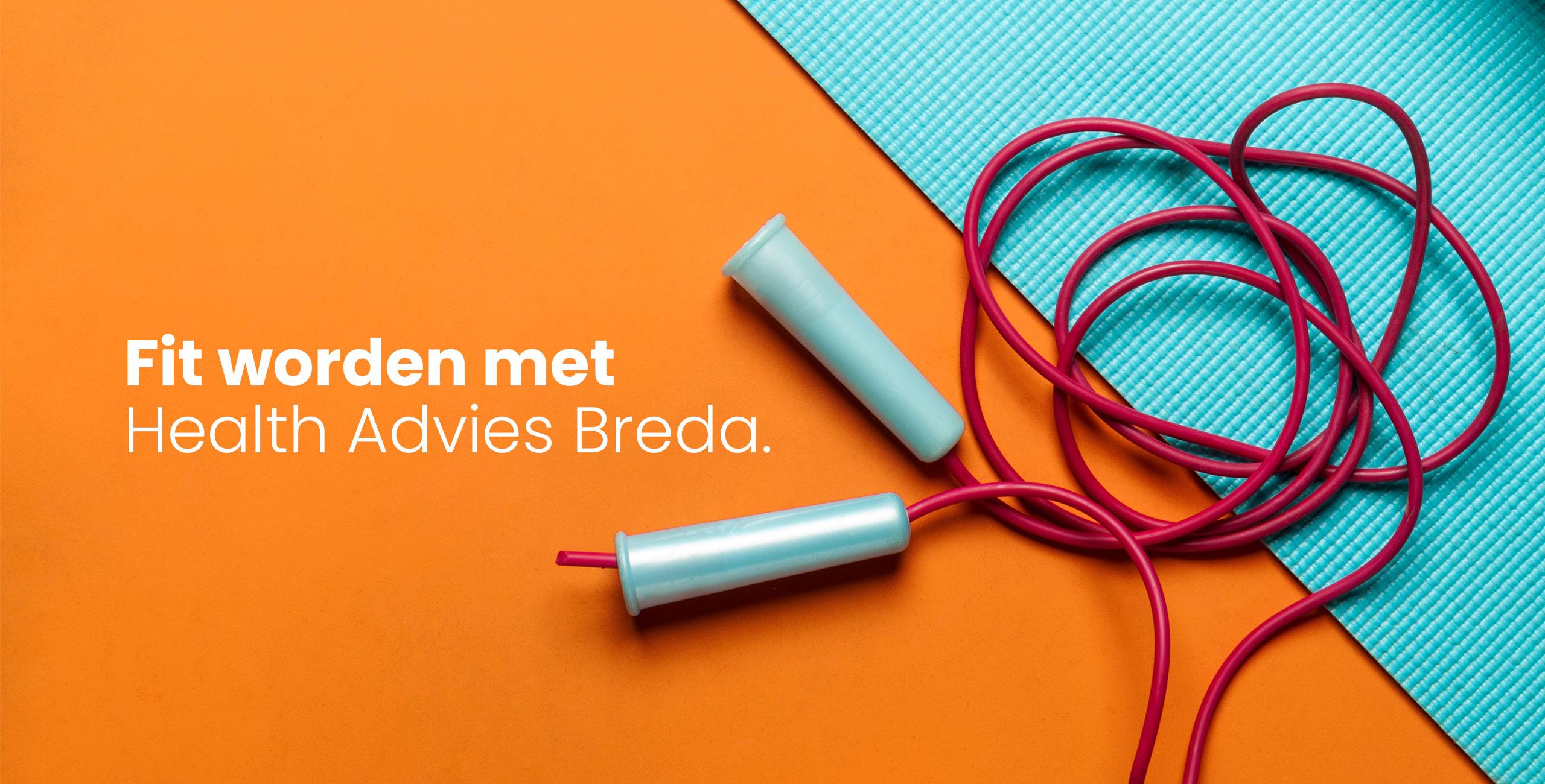 Fit worden met Health Advies Breda